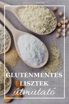 Gluténmentes receptek - Gluténmentes lisztek – útmutató 15 fajta liszthez