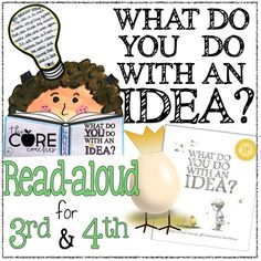 "Interactive Read-aloud questions and activities for third and fourth graders that go along with the story, ""What Do You Do With an Idea?"""