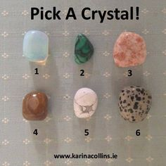 Pick A Crystal Look at the 6 crystals above, which are you drawn to? Don't choose your favorite color, choose the one you are most attracted to at this mo