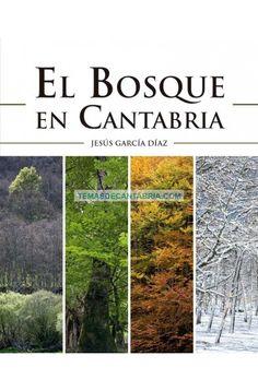 EL BOSQUE EN CANTABRIA .......  ........  La peculiar geografía de Cantabria ha sido un factor determinante para el establecimiento de un paisaje forestal en el que, en el curso del tiempo, bosques de muy diferente índole han aportado una diversidad difícil de encontrar en cualquier otro territorio peninsular de similar entidad.