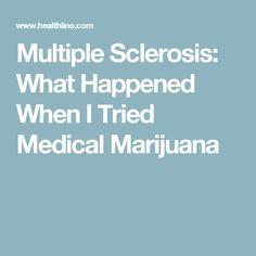 Multiple Sclerosis: What Happened When I Tried Medical Marijuana