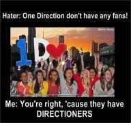 Directioners are different than just fans, we're better :)