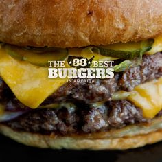 Do you like burgers? Or America? Well, we've got 33 of the best ones and where to get them right here.