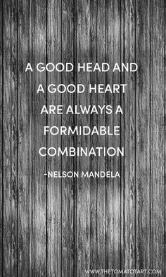 """A good head and a good #heart are always a formidable combination."" #NelsonMandela #quotes #wisdom"