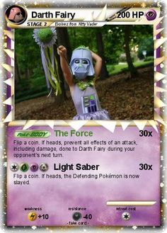 I found a website today where you can create your own Pokecards. After creating some for the boys my daughter wanted one done in her Darth Fairy costume. I had to oblige     make your own   website now!  http://www.realmoney4youonline.com