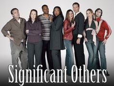 Significant Others. A short lived, little known but, very funny show.