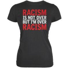 Ferguson Racism Is Not Over But I'm Over Racism Asphalt Juniors Soft T-Shirt