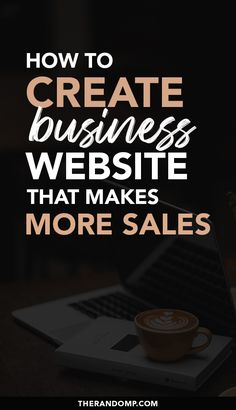 How to create a business website that makes more sales? Here are some simple tips that'll help you to create a functional website that'll convert your message in the best way possible. Learn to choose the best website platform and find out what are the main things to keep in mind when creating a business website! #businesswebsite #websitecreation #websitesetup #makemoresales #websitetips