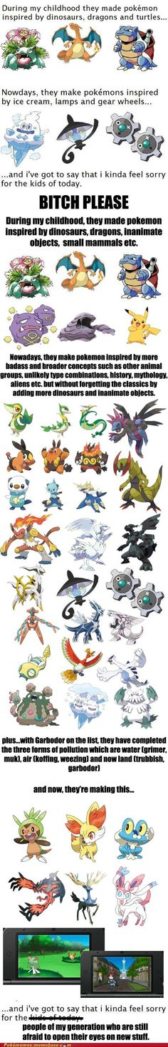 I will always have a special place in my heart for the original 150 but I like the new stuff and I'm excited for Pokemon X and Y and the fact that they are trying something different.