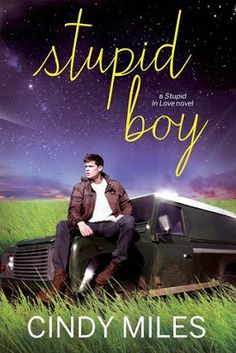 Toot's Book Reviews: Review: Stupid Boy (Stupid in Love #2) by Cindy Miles