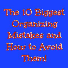 Blog post at The Time Management Expert : The 10 Biggest Organizing Mistakes and How to Avoid Them!  By Sharon Lowenheim  Many people want to get organized but don't know how to [..]