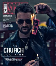 Eric Church on Serving the Fans, Not the Country Machine Outlaw Country, Country Boys, Country Music Artists, Country Singers, Music Love, My Music, Ec 3, Take Me To Church, Justin Moore