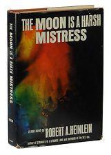 The Moon is a Harsh Mistress ~ ROBERT A. HEINLEIN ~ First Edition 1st Print 1966