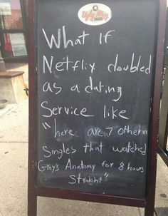 Lol...That's Hilarious!!! If Dating Worked like Netflix... Funny pictures of the day