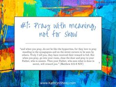 Prayer lesson Pray with meaning, not for show - Don't pray because you should or because you want to act the part of a 'good Christian', but because you seek a personal relationship with God. Teaching On Prayer, Learning To Pray, Prayer List, Prayer For You, Prayer Prayer, Bible Study For Kids, Scripture Study, Short Prayers, Online Prayer