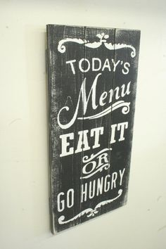 Todays Menu Take It Or Leave It Pallet Sign Wood Kitchen Sign Rustic Kitchen Sign Vintage Wood Kitchen Sign Chalkboard Look Sign