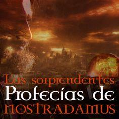 Profecías de Nostradamus. ¡Sorprendente!