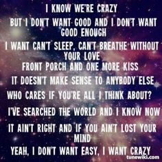 I Want Crazy ~ Hunter Hayes One of my newest favorites!!