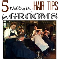 5 essential tips for getting the groom's locks into wedding day shape