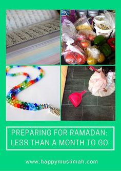 Happy Muslim Mama: Preparing for Ramadan - Less Than a Month To Go Preparing For Ramadan, Muslim, Happy, Blog, Ser Feliz, Blogging, Islam, Being Happy