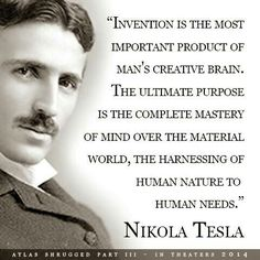 Nikola Tesla's inspirational persons/beings Nikola Tesla Quotes, Fate Of The Universe, Nicolas Tesla, Atlas Shrugged, Material World, Human Nature, Always Remember, Helping Others, Law Of Attraction