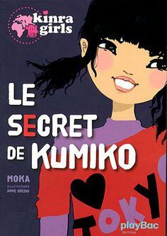Kinra girls : Le secret de Kumino: Amazon.fr: Moka, Anne Cresci: Livres