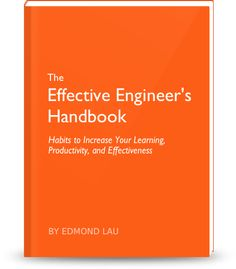 the effective engineers handbook habits to increase your learning productivity