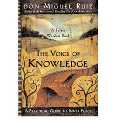 """The Voice of Knowledge is the fourth book in the Toltec Wisdom series by the best-selling author of The Four Agreements. Don Miguel Ruiz explores the concept of """"impeccability of the word"""" as a simple yet potent prescription for countering the judgmental inner """"voice of knowledge."""" Adhering to """"the word"""" - saying only what you mean, refusing to speak against you - allows anyone to transform those inner tyrannical thoughts into a voice of self-trust and integrity."""