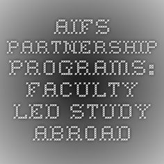 AIFS Partnership Programs: Faculty-Led Study Abroad