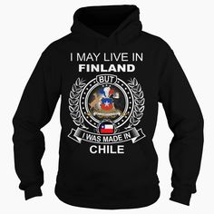 I MAY LIVE IN FINLAND BUT I WAS MADE IN CHILE, Get yours HERE ==> https://www.sunfrog.com/LifeStyle/I-MAY-LIVE-IN-FINLAND-BUT-I-WAS-MADE-IN-CHILE-Black-Hoodie.html?id=47756 #christmasgifts #merrychristmas #xmasgifts #holidaygift #finland #visitfinland #thisisfinland #igersfinland