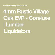 4mm Rustic Village Oak EVP - Coreluxe | Lumber Liquidators