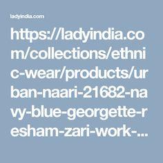 https://ladyindia.com/collections/ethnic-wear/products/urban-naari-21682-navy-blue-georgette-resham-zari-work-with-stone-saree