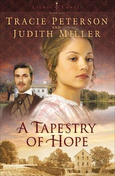 Tracie Peterson & Judith Miller - A Tapestry of Hope     BJM::: The books in this series make the series one of the best I've read!! LOVED this book and the series!!