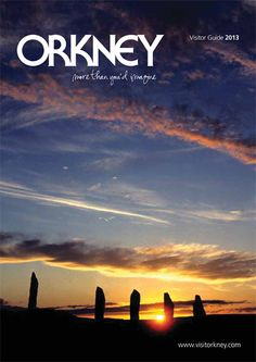 This is the 2013 Visitor Guide for Orkney