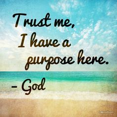 Trust God. . .He knows what's best for us
