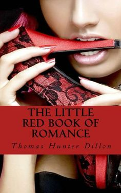 The Little Red Book of Romance by Thomas Hunter Dillon, http://www.amazon.com/dp/B00DB53O40/ref=cm_sw_r_pi_dp_O0OTrb05EEV0J Starting at midnight 6/11/13
