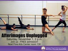 Afterimages Unplugged is a premiere event of student choreographed works. It is the first concert in the Afterimages Season. Join us for an afternoon of student choreography on Nov 1 and 2 at 2 p.m. in NFAC 130. There will be FREE admission for all who attend.