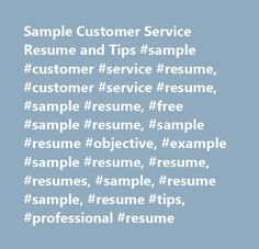 sample customer service resume and tips sample customer service resume