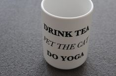 Pet the cat. Do Yoga. How To Do Yoga, Drinking Tea, Cat Lovers, Mugs, Drinks, Tableware, Teacup, Drinking, Beverages