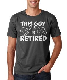 fee2edb9fc1c Items similar to This Guy Is Retired - T-shirt Tee shirt Retirement Gift  Retiring Present Mens Men Gildan Funny tee- Customze Any Shirt Free -  Customizable ...