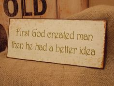 Iron God Created Man Quirky Wall Plaque, £4.95 Wall Plaques, Wall Signs, Old Ones, Iron, Create, Ideas, Thoughts, Steel