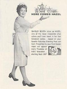 Hazel (still enjoy this tv show when I catch it in reruns on Antenna-TV)