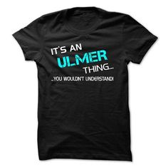 Its AN ULMER Thing - You Wouldnt Understand! - #tshirt design #tshirt redo. SATISFACTION GUARANTEED => https://www.sunfrog.com/No-Category/Its-AN-ULMER-Thing--You-Wouldnt-Understand.html?68278