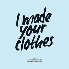 Happy Fashion Revolution week from Slow Fashion, Ethical Fashion, Street Brands, Eco Friendly Fashion, Latest Books, Carbon Footprint, Sustainable Fashion, Sustainability, Make It Yourself