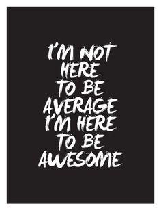 Im Not Here To Be Average Posters por Brett Wilson na AllPosters.pt