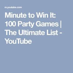 Minute to Win It: 100 Party Games | The Ultimate List - YouTube