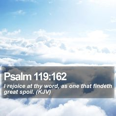 Psalm 119:162 I rejoice at thy word, as one that findeth great spoil. (KJV) #Judge #Gospel #Judge #Pray #JesusSaves #DailyBibleVerse http://www.bible-sms.com/