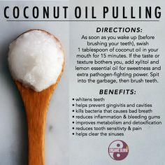 Oil pulling is an ancient, Indian remedy to whiten your teeth, freshen your breath and greatly improve your oral health. Oil pulling involves swishing oil around the mouth, using it like a mouthwash. Coconut Oil Pulling Benefits, Coconut Oil Pulling Teeth, Coconut Oil For Teeth, Coconut Benefits, Oil Pulling For Teeth, Coconut Oil Uses For Skin, Oil Pulling Cavities, What Is Oil Pulling, Organic Coconut Oil