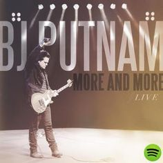 More And More Live, an album by BJ Putnam on Spotify
