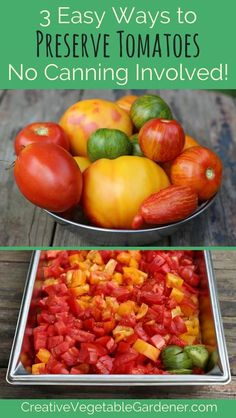 Three easy ways to preserve tomatoes - no heating your kitchen up with canning!